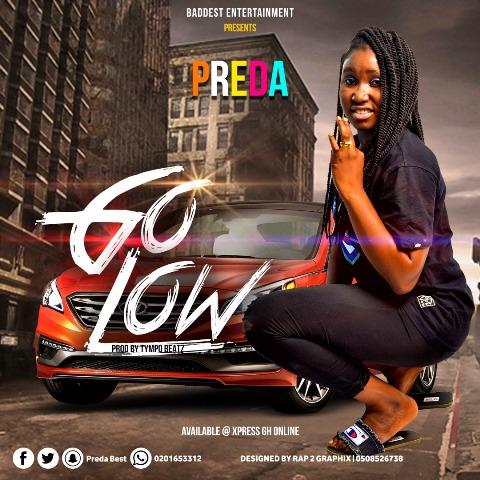 Preda - Go Low [Prod By Tympobeatz] - XPRESS GH ONLINE